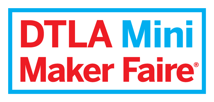 DTLA Mini Maker Faire